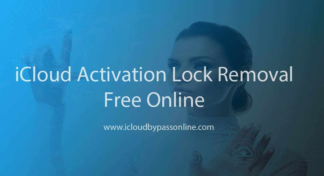 iCloud Actavtion Lock Removal Free Online
